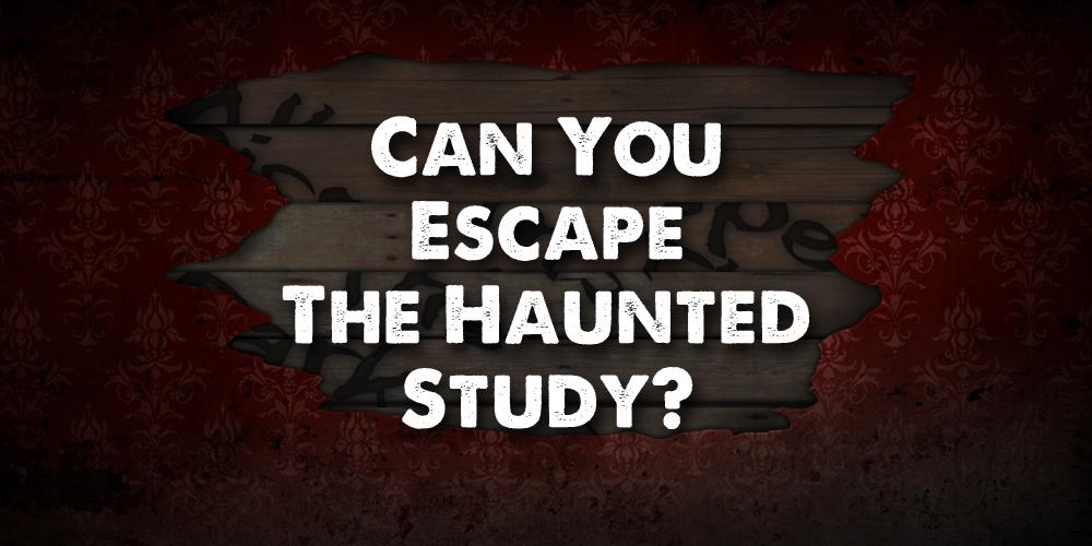 Escape the website the haunted study sacramento escape room for Can you escape the room